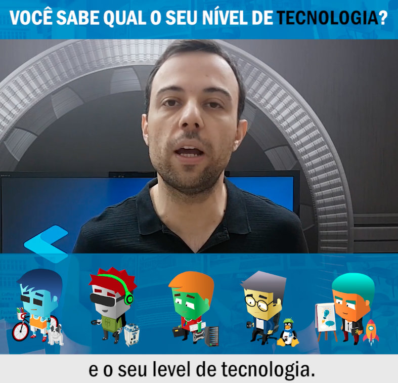 SEU NIVEL DE TECNOLOGIA